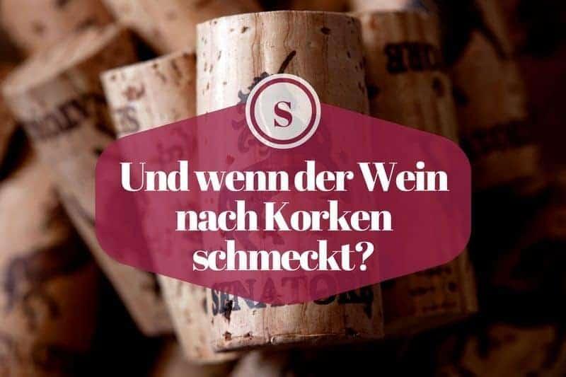 Und wenn der Wein nach Korken schmeckt?